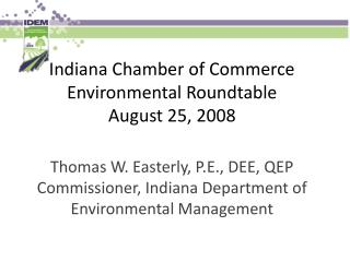 Indiana Chamber of Commerce Environmental Roundtable August 25, 2008