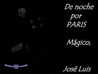 De noche por  PARIS    M�gico,   Jos� Luis
