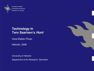 Technology in Tero Saarisen's  Hunt