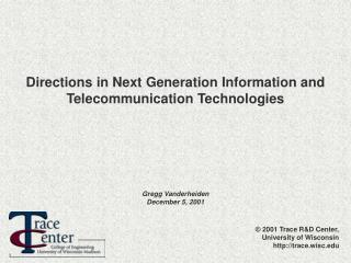Directions in Next Generation Information and Telecommunication Technologies