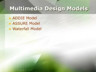 Multimedia Design Models