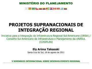 PROJETOS SUPRANACIONAIS DE INTEGRAÇÃO REGIONAL