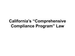 "California's ""Comprehensive Compliance Program"" Law"