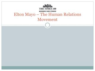 Elton Mayo � The Human Relations Movement