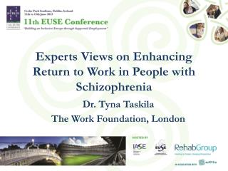 Experts Views on Enhancing  R eturn to Work in People with Schizophrenia