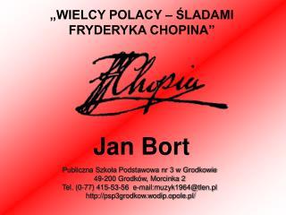 Publiczna Szko?a Podstawowa nr 3 w Grodkowie 49-200 Grodk�w, Morcinka 2  Tel. (0-77) 415-53-56  e-mail:muzyk1964@tlen.p