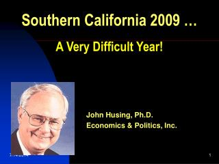 Southern California 2009 … A Very Difficult Year!