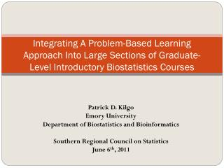 Integrating A Problem-Based Learning Approach Into Large Sections of Graduate-Level Introductory Biostatistics Courses