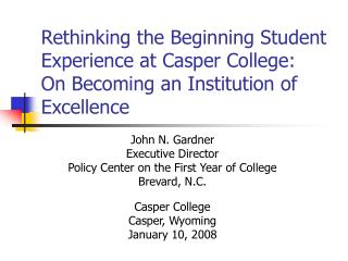 Rethinking the Beginning Student Experience at Casper College:  On Becoming an Institution of Excellence