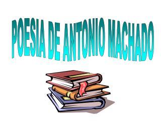 POESIA DE ANTONIO MACHADO