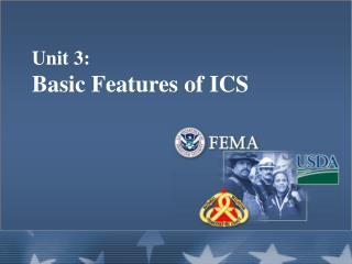 Unit 3:   Basic Features of ICS