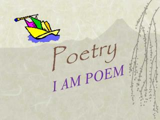 Poetry I AM POEM