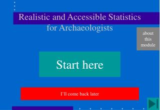 Realistic and Accessible Statistics for Archaeologists