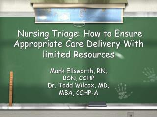 Nursing Triage: How to Ensure Appropriate Care Delivery With limited Resources