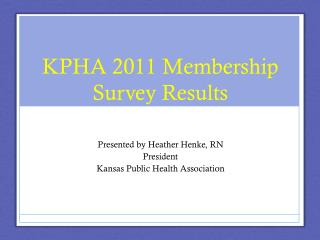 KPHA 2011 Membership Survey Results
