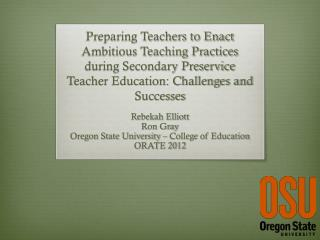 Preparing Teachers to Enact Ambitious Teaching Practices during Secondary Preservice Teacher Education: Challenges and