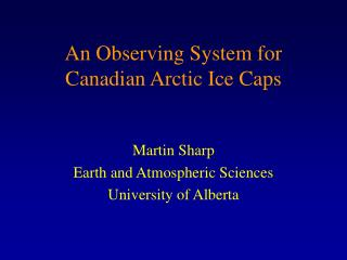 An Observing System for Canadian Arctic Ice Caps