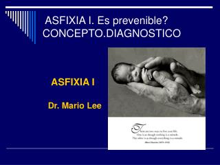 ASFIXIA I. Es prevenible? CONCEPTO.DIAGNOSTICO