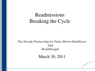 Readmissions Breaking the Cycle