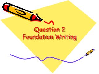 Question 2 Foundation Writing