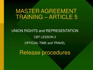 MASTER AGREEMENT       TRAINING   ARTICLE 5