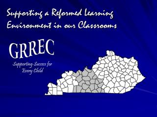 Supporting a Reformed Learning Environment in our Classrooms
