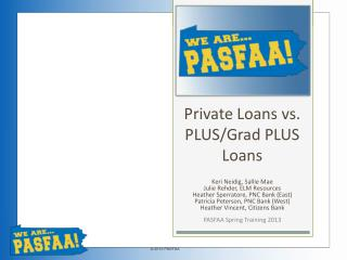Private Loans vs.   PLUS/ Grad  PLUS Loans