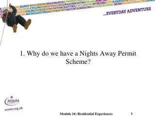 1. Why do we have a Nights Away Permit Scheme?
