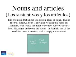 Nouns and Articles Los sustantivos y los art culos