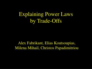 Explaining Power Laws                 by Trade-Offs