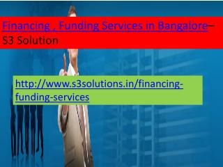 Financing, Funding Services in Bangalore- s3 solution