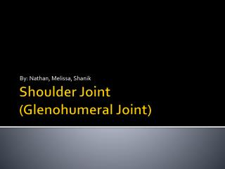 Shoulder Joint  Glenohumeral Joint