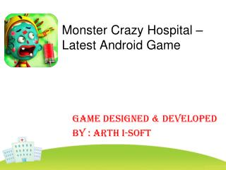 Monster Crazy Hospital - Latest Android Game for Kids