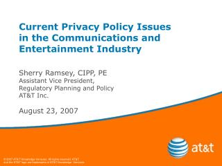 Current Privacy Policy Issues  in the Communications and Entertainment Industry