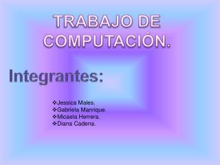 TRABAJO DE COMPUTACIÓN.