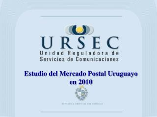 Estudio del Mercado Postal Uruguayo en 2010