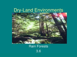 Dry-Land Environments