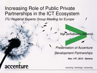 Increasing Role of Public Private Partnerships in the ICT Ecosystem  ITU Regional Experts Group Meeting for Europe