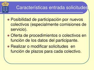 Características entrada solicitudes