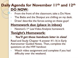 Daily Agenda for November 11 th  and 12 th