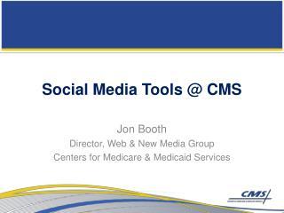 Social Media Tools @ CMS