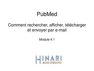 PubMed Comment rechercher, afficher, télécharger et envoyer par e-mail  Module 4.1