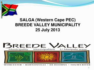 SALGA (Western Cape PEC) BREEDE VALLEY MUNICIPALITY 25 July 2013