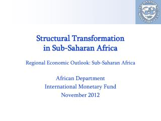 Structural Transformation  in Sub-Saharan Africa Regional Economic Outlook: Sub-Saharan Africa