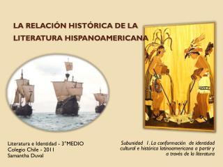 La relación histórica de la  Literatura Hispanoamericana