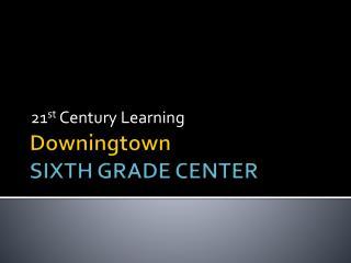 Downingtown SIXTH GRADE CENTER