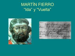 MART�N FIERRO �Ida� y �Vuelta�