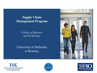 Supply Chain  Management Program College of Business  and Technology University of Nebraska  at Kearney
