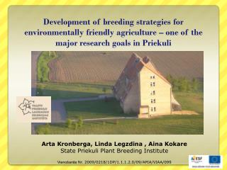 Development  of breeding strategies for environmentally friendly agriculture – one of the major research goals in  Prie