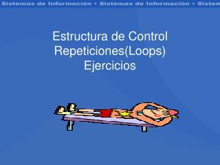 Estructura de Control Repeticiones(Loops) Ejercicios